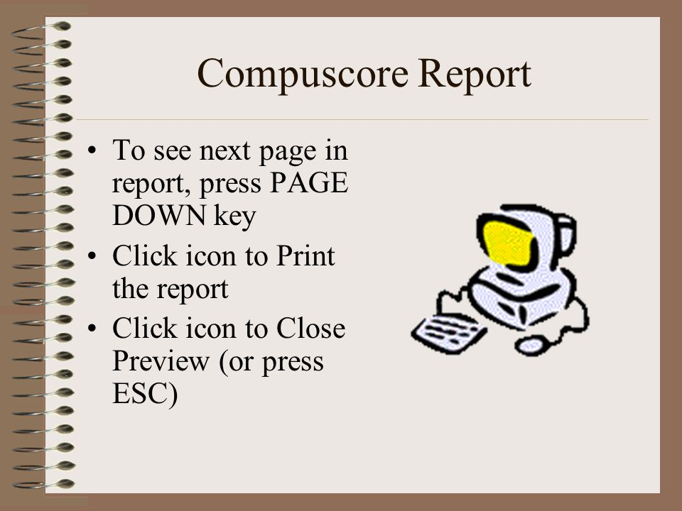Compuscore Report To see next page in report, press PAGE DOWN key