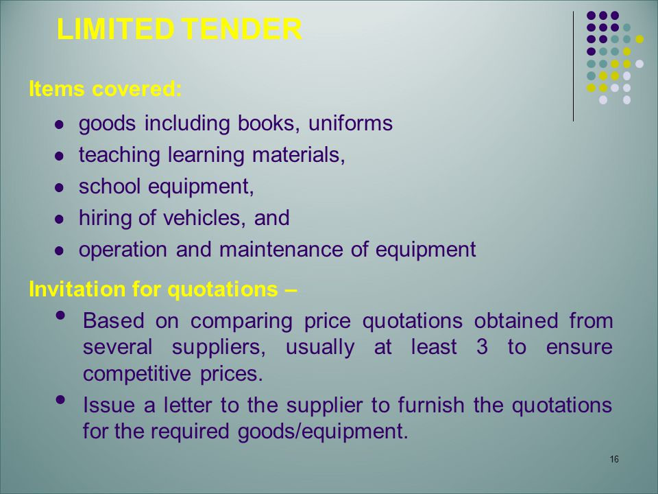 LIMITED TENDER Items covered: goods including books, uniforms