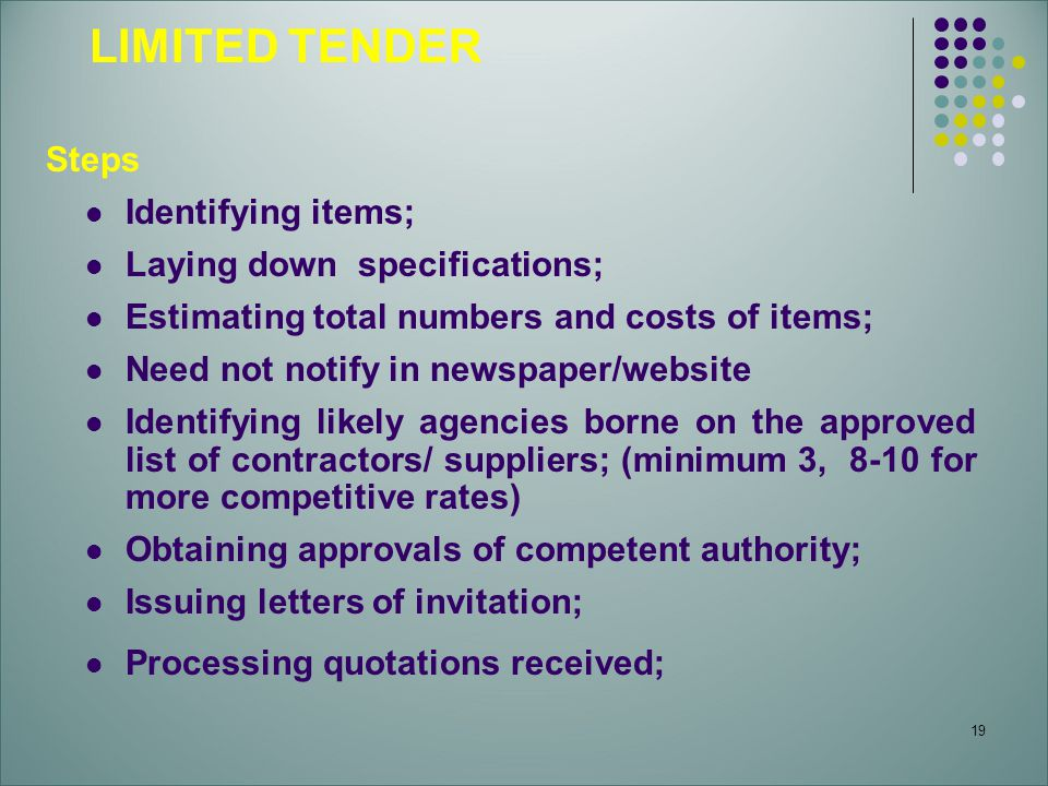 LIMITED TENDER Steps Identifying items; Laying down specifications;