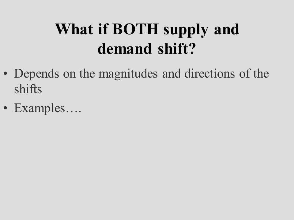 What if BOTH supply and demand shift