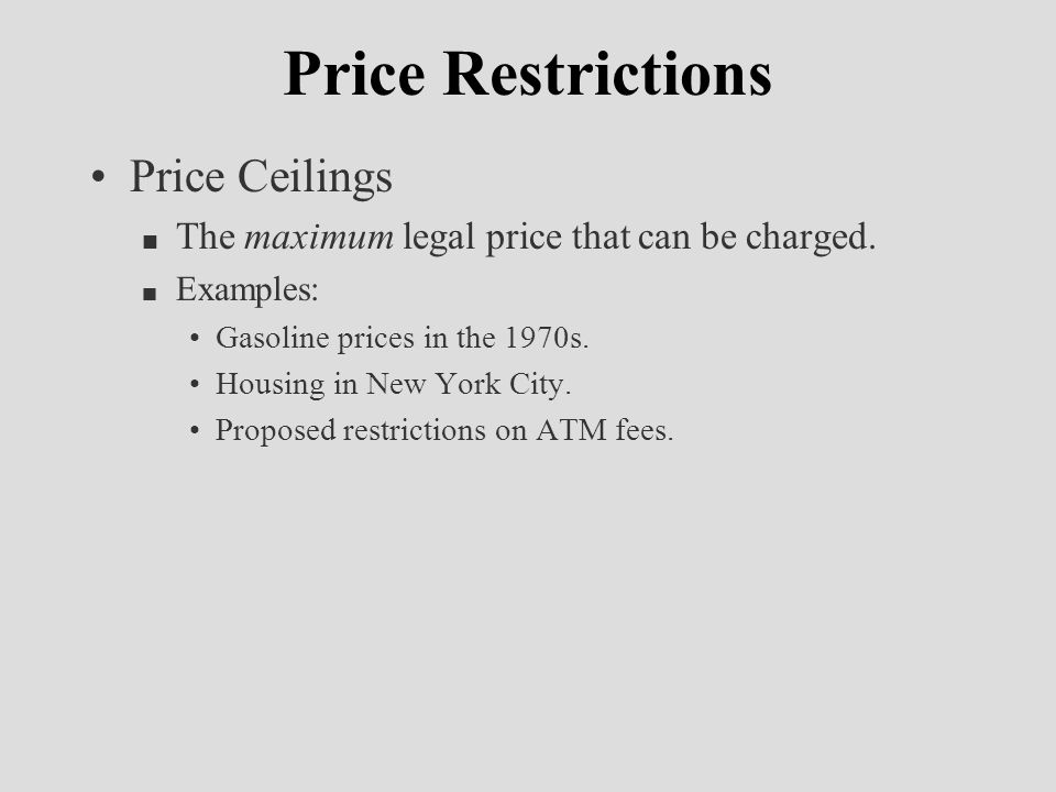 Price Restrictions Price Ceilings