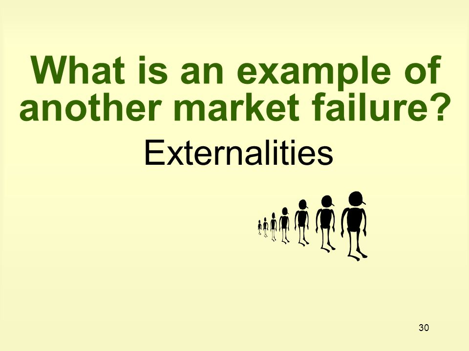 What is an example of another market failure