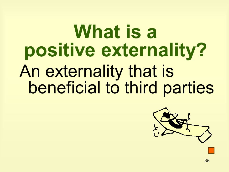 What is a positive externality