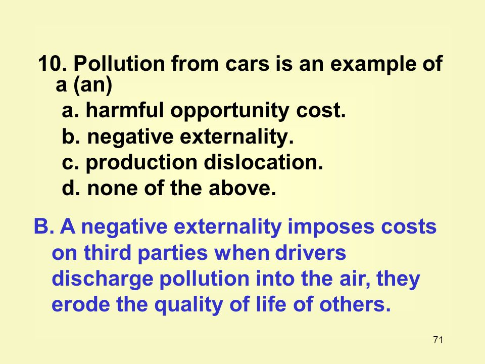 10. Pollution from cars is an example of a (an)