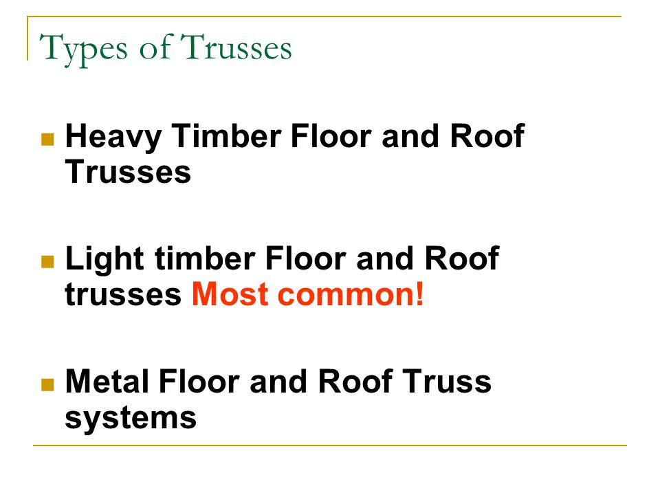 Types of Trusses Heavy Timber Floor and Roof Trusses