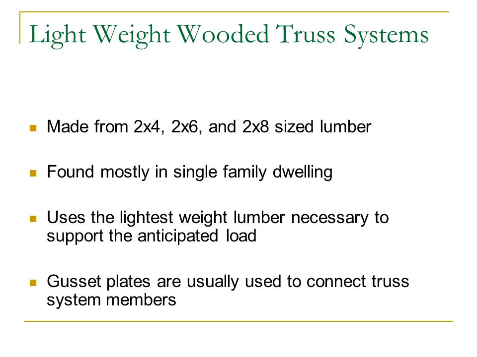 Light Weight Wooded Truss Systems