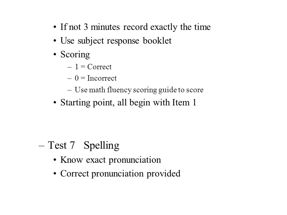 Test 7 Spelling If not 3 minutes record exactly the time