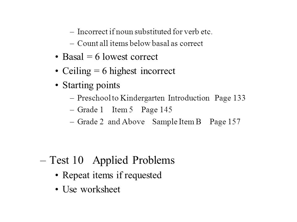 Test 10 Applied Problems Basal = 6 lowest correct
