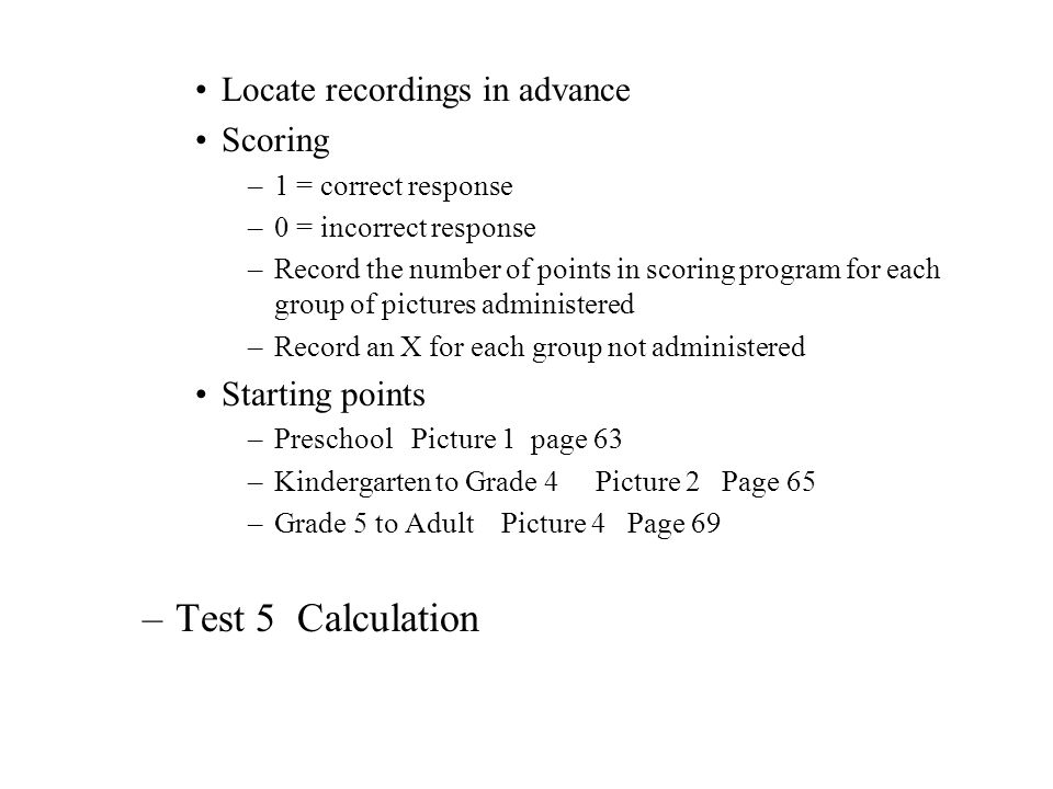 Test 5 Calculation Locate recordings in advance Scoring