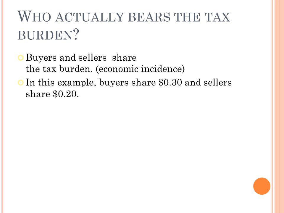 Who actually bears the tax burden