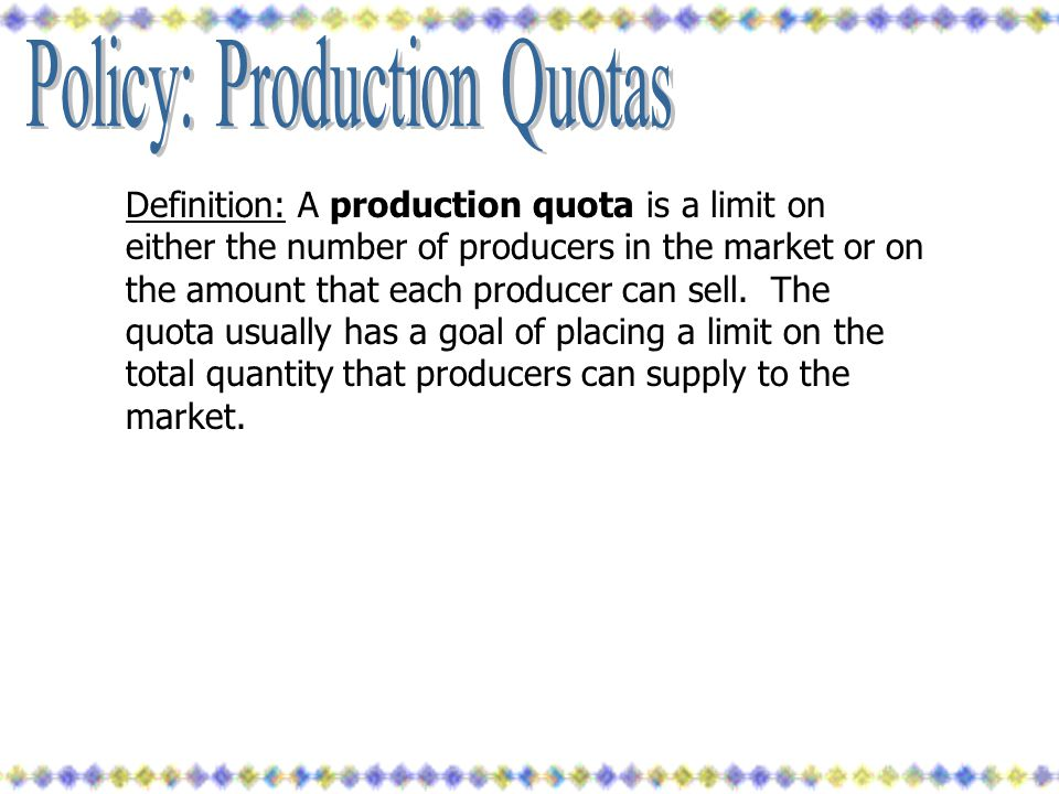 Policy: Production Quotas