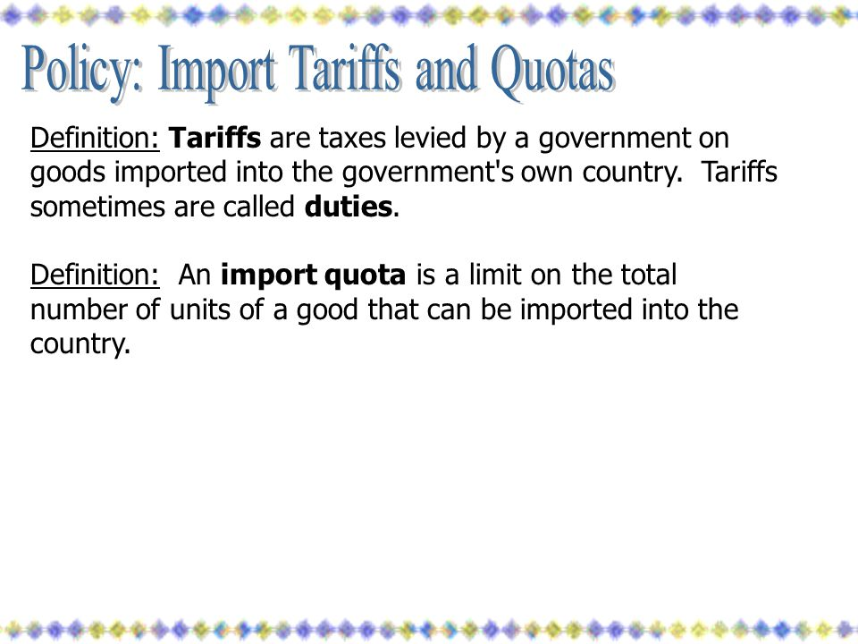 Policy: Import Tariffs and Quotas