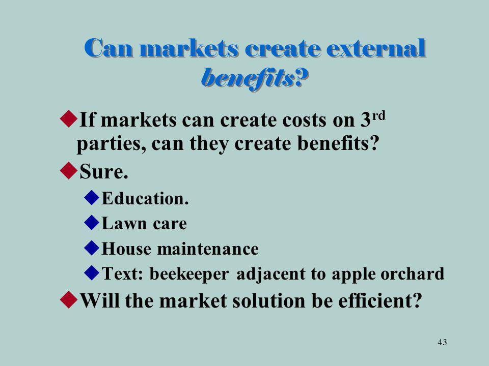 Can markets create external benefits