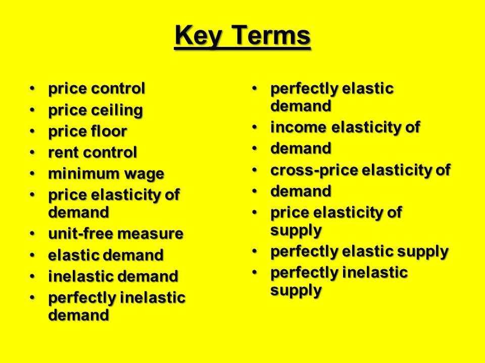 Key Terms price control price ceiling price floor rent control