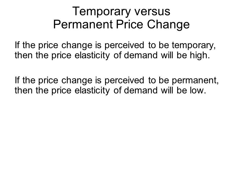 Temporary versus Permanent Price Change