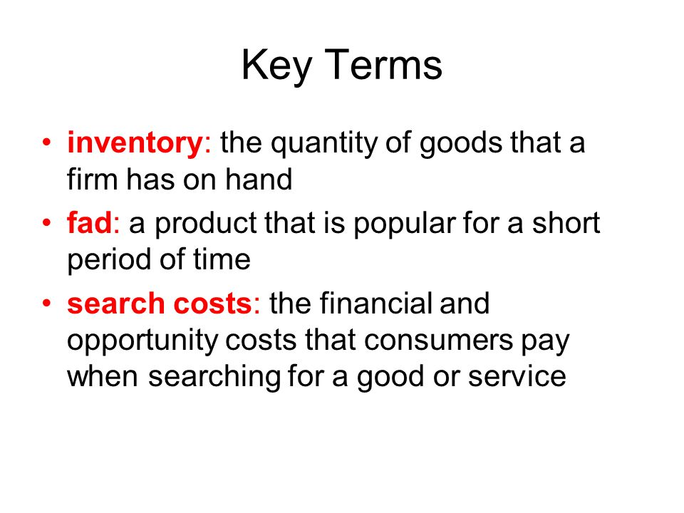 Key Terms inventory: the quantity of goods that a firm has on hand