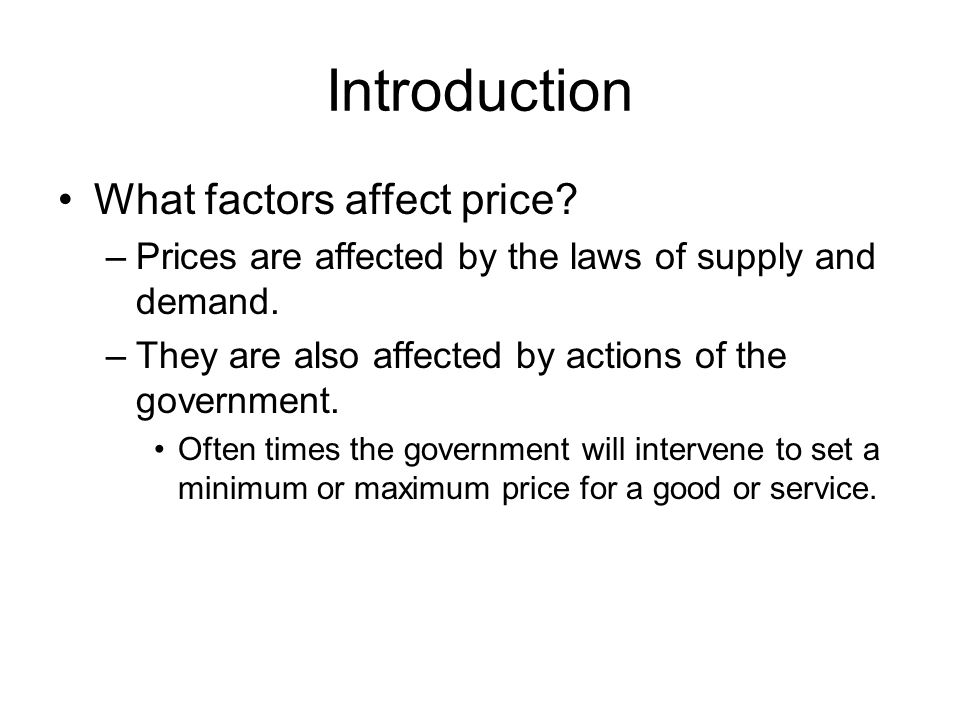 Introduction What factors affect price