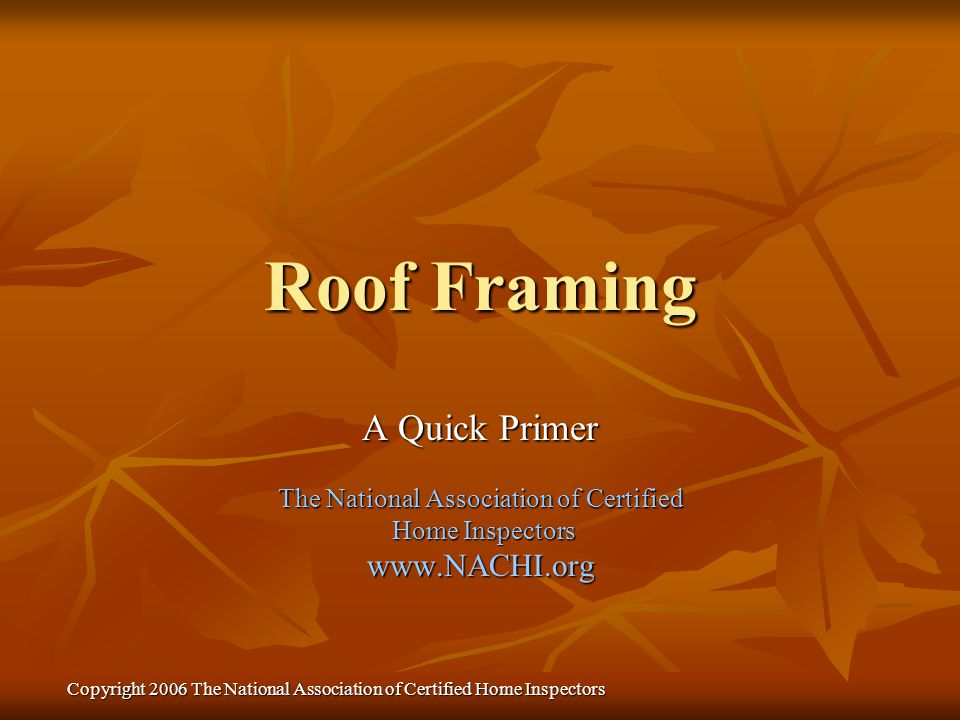 Roof Framing A Quick Primer www.NACHI.org