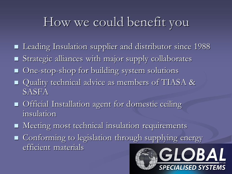How we could benefit you