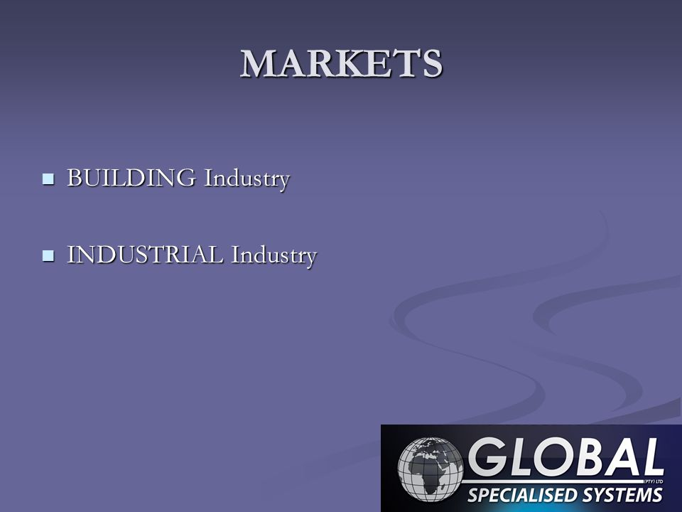 MARKETS BUILDING Industry INDUSTRIAL Industry