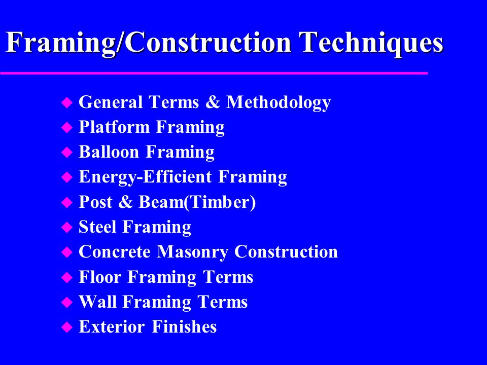 Framing/Construction Techniques