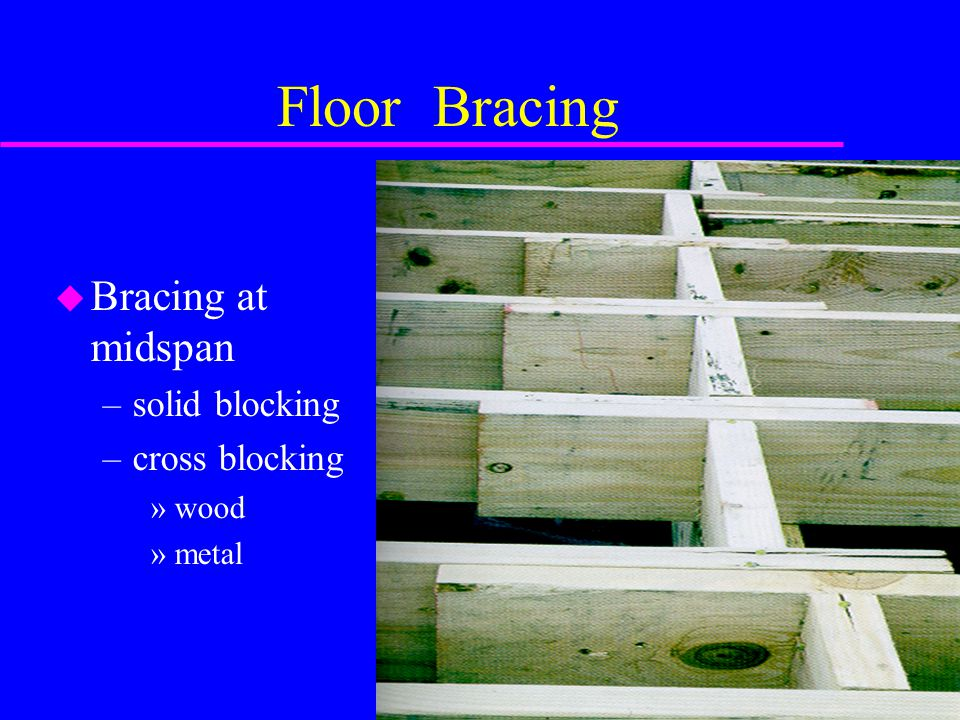 Floor Bracing Bracing at midspan solid blocking cross blocking wood