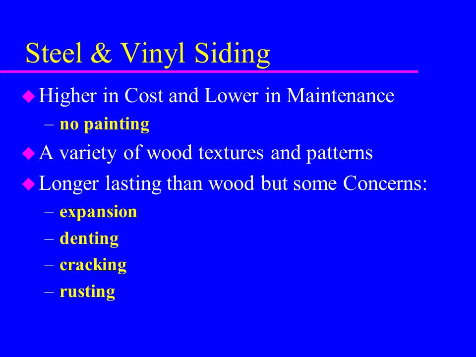 Steel & Vinyl Siding Higher in Cost and Lower in Maintenance