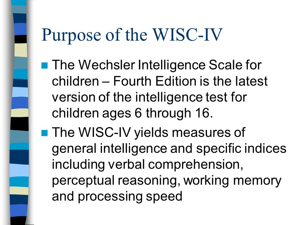 Purpose of the WISC-IV