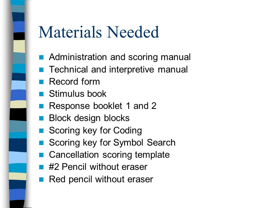 Materials Needed Administration and scoring manual