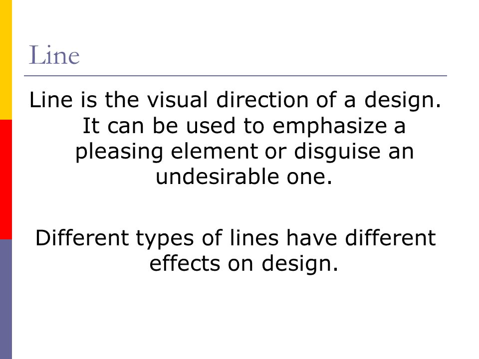 Different types of lines have different effects on design.