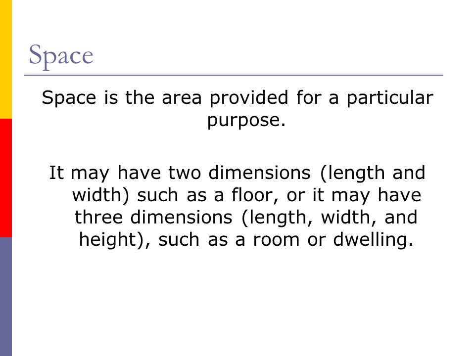 Space is the area provided for a particular purpose.
