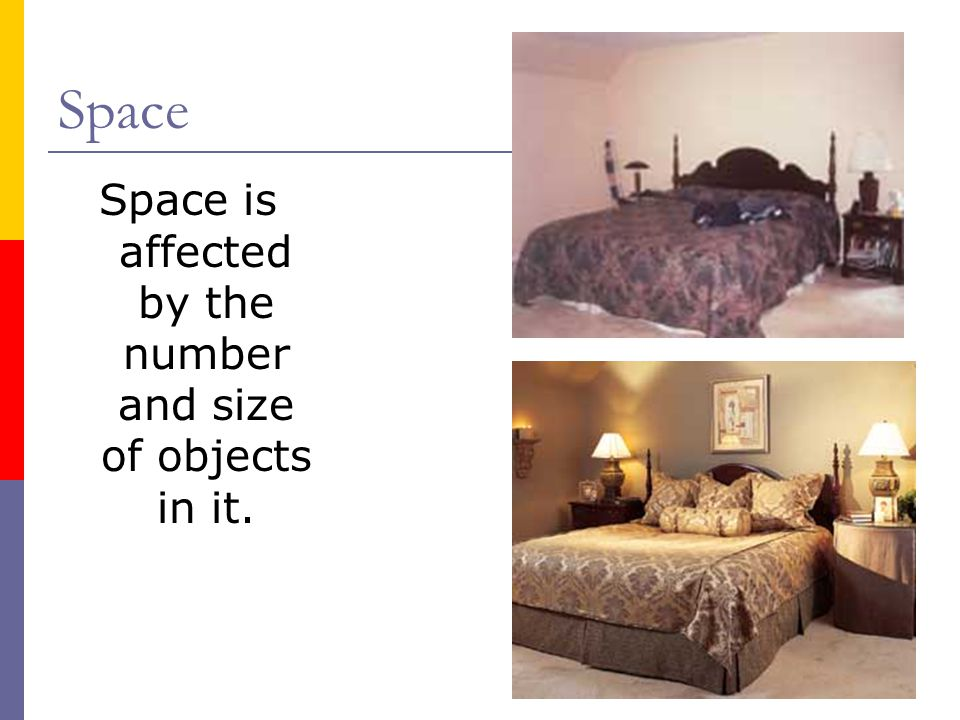 Space is affected by the number and size of objects in it.