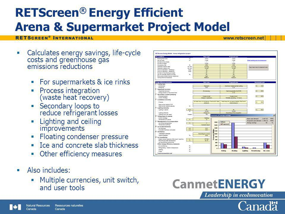 RETScreen® Energy Efficient Arena & Supermarket Project Model
