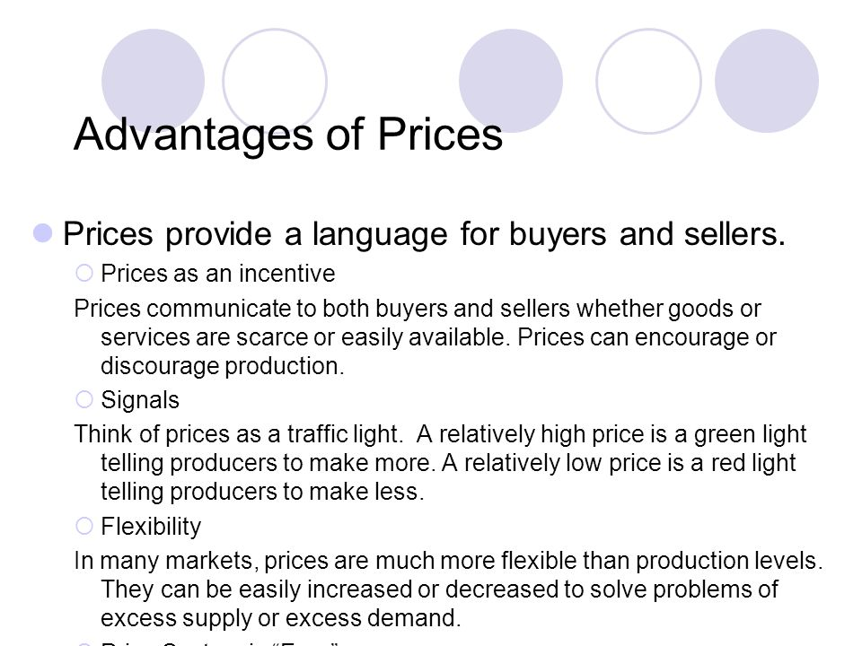 Advantages of Prices Prices provide a language for buyers and sellers.