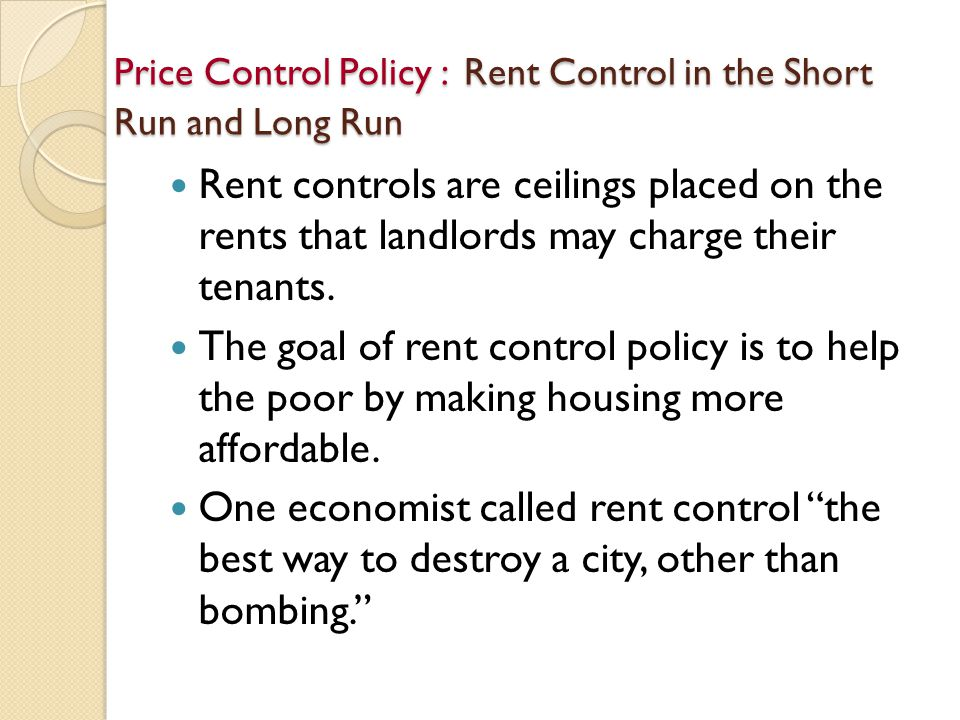 Price Control Policy : Rent Control in the Short Run and Long Run
