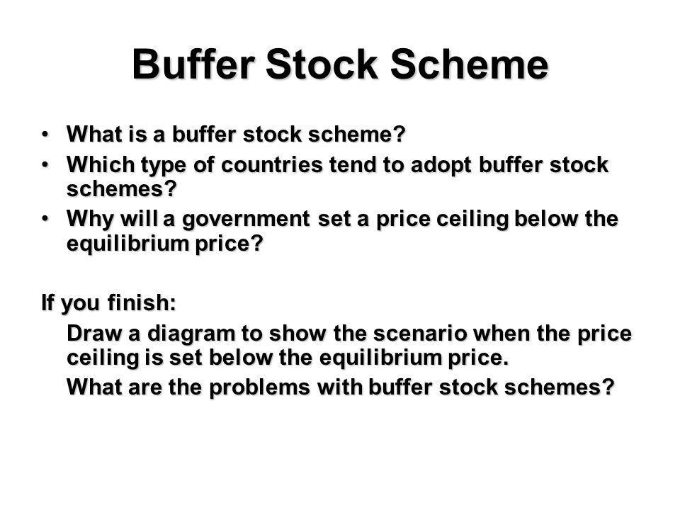 Buffer Stock Scheme What is a buffer stock scheme
