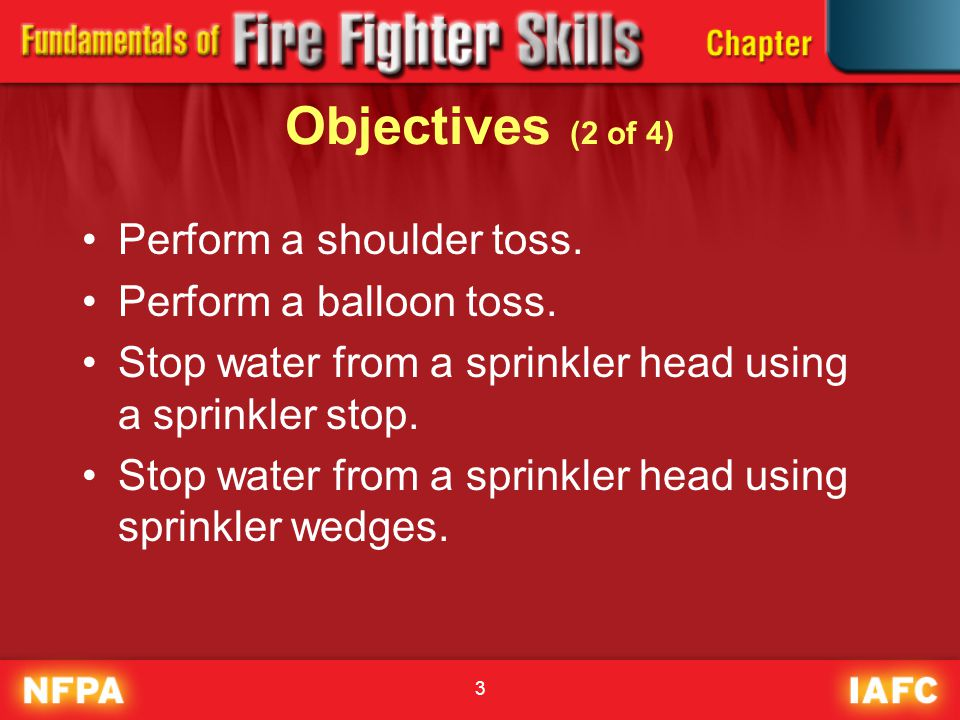 Objectives (2 of 4) Perform a shoulder toss. Perform a balloon toss.