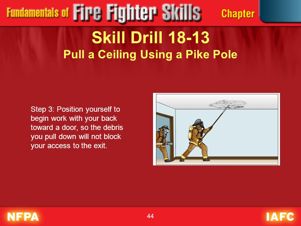 Skill Drill 18-13 Pull a Ceiling Using a Pike Pole