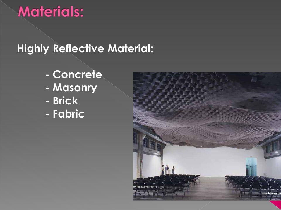 Materials: Highly Reflective Material: - Concrete - Masonry - Brick