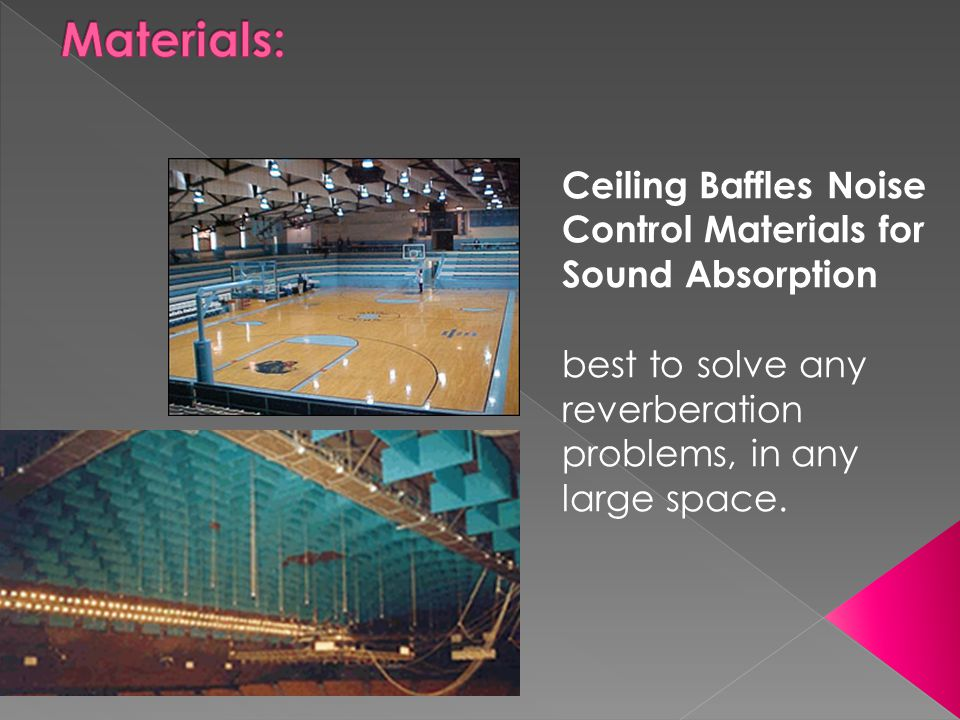 Materials: Ceiling Baffles Noise Control Materials for Sound Absorption.