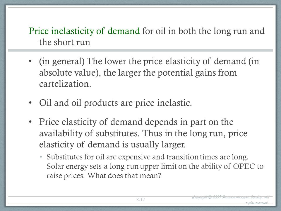 Oil and oil products are price inelastic.