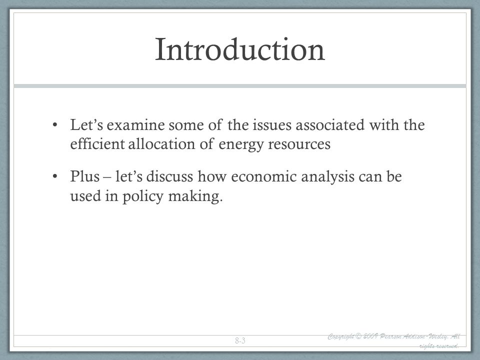 Introduction Let's examine some of the issues associated with the efficient allocation of energy resources.