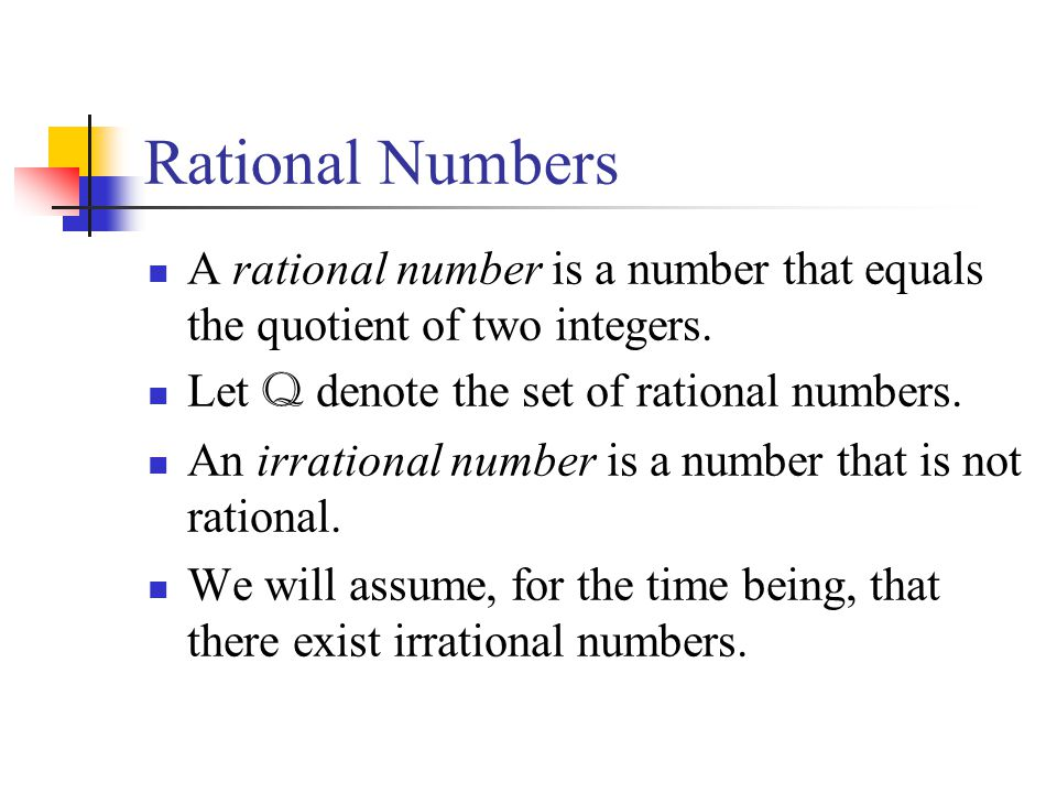 Rational Numbers A rational number is a number that equals the quotient of two integers. Let Q denote the set of rational numbers.