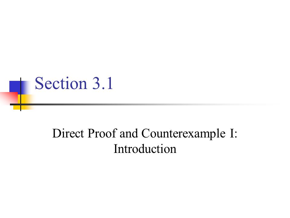 Direct Proof and Counterexample I: Introduction