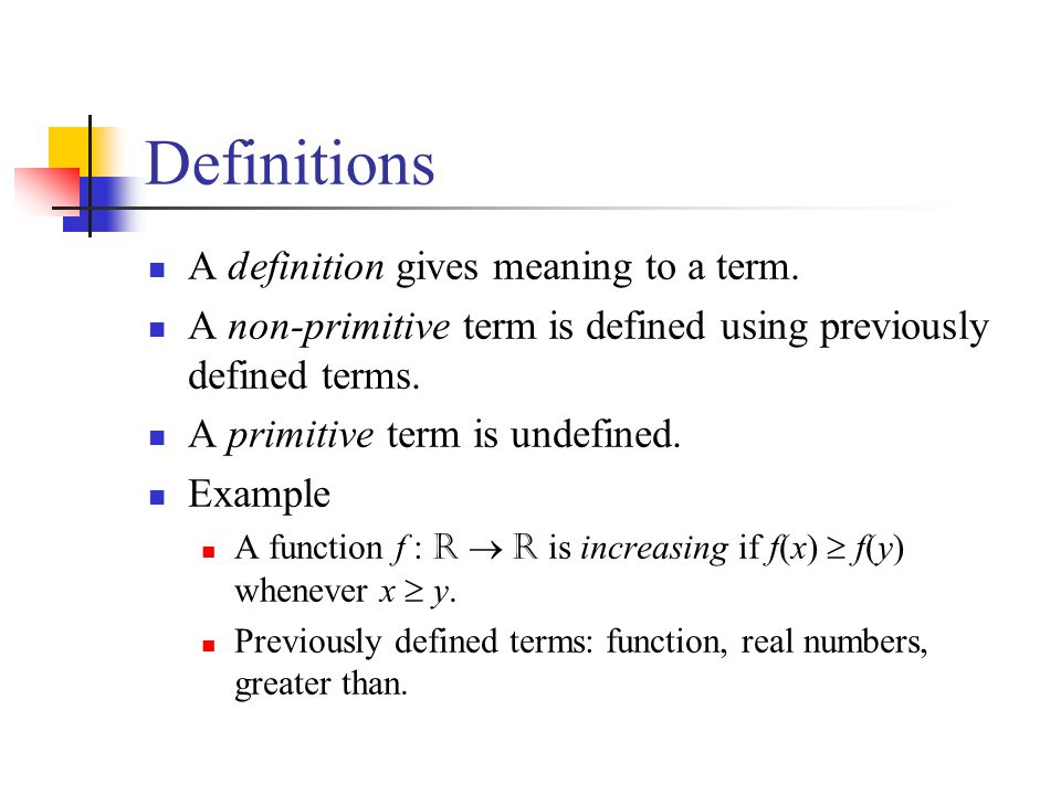 Definitions A definition gives meaning to a term.