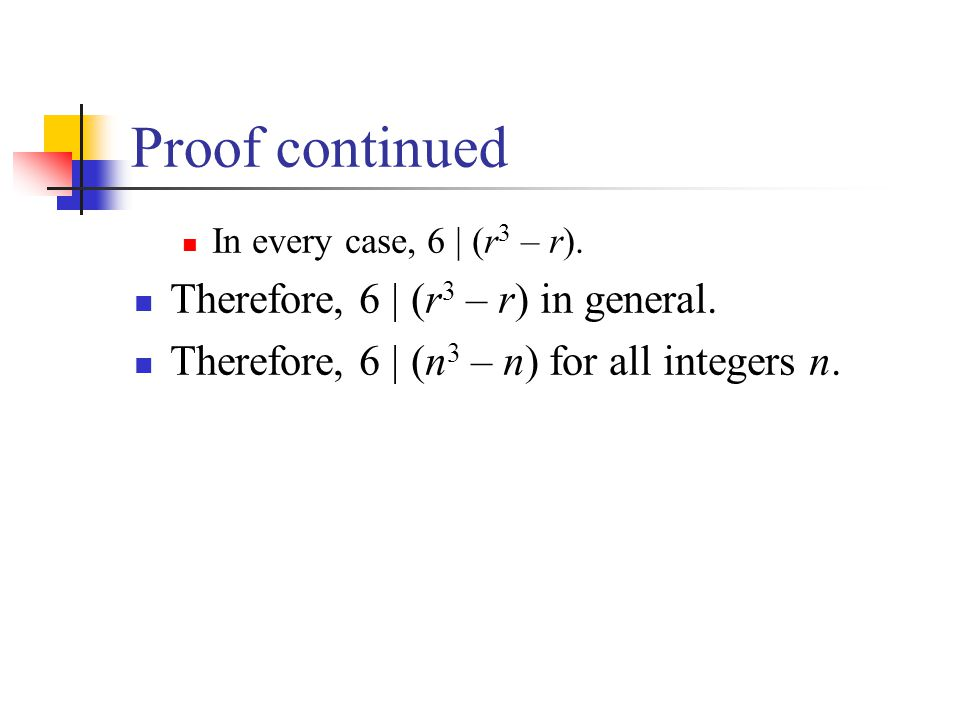 Proof continued Therefore, 6 | (r3 – r) in general.