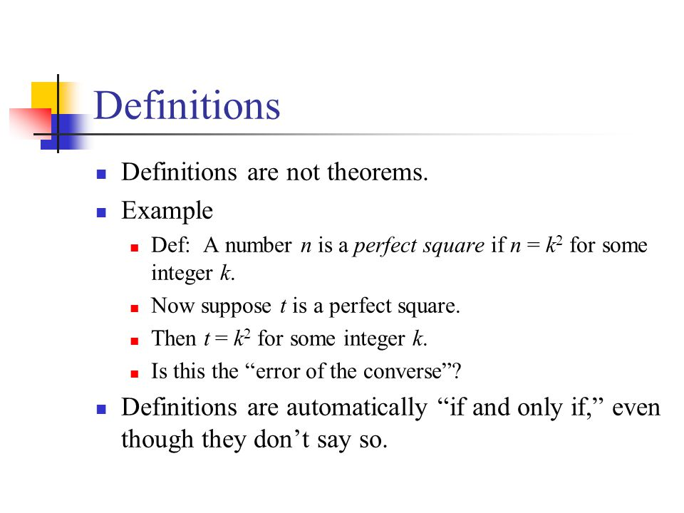 Definitions Definitions are not theorems. Example