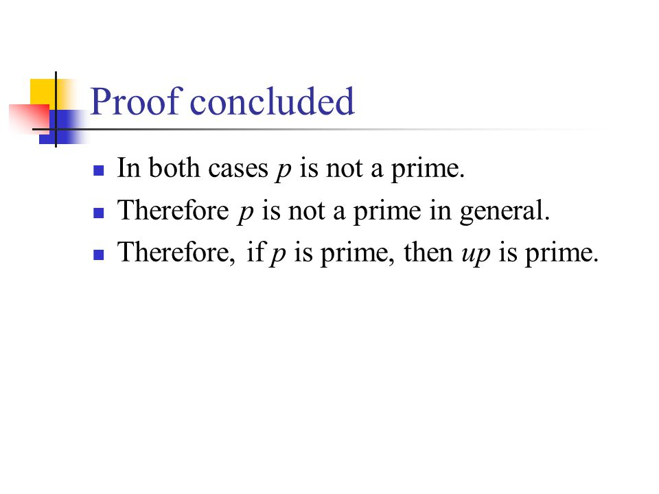 Proof concluded In both cases p is not a prime.