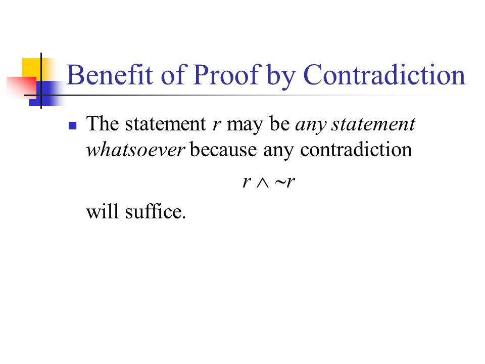 Benefit of Proof by Contradiction
