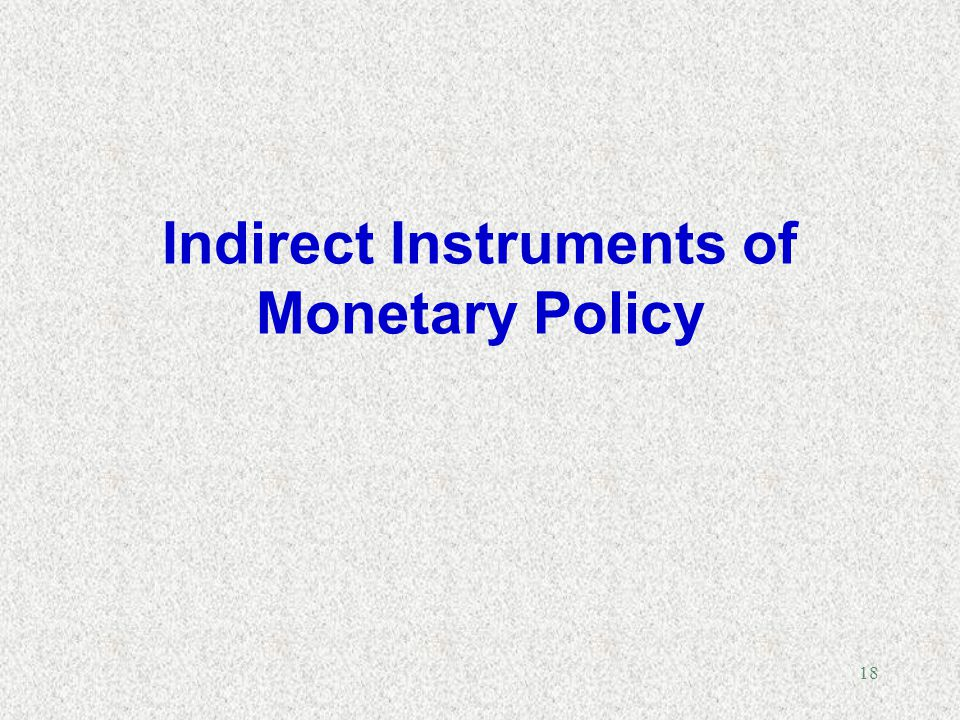 Indirect Instruments of Monetary Policy